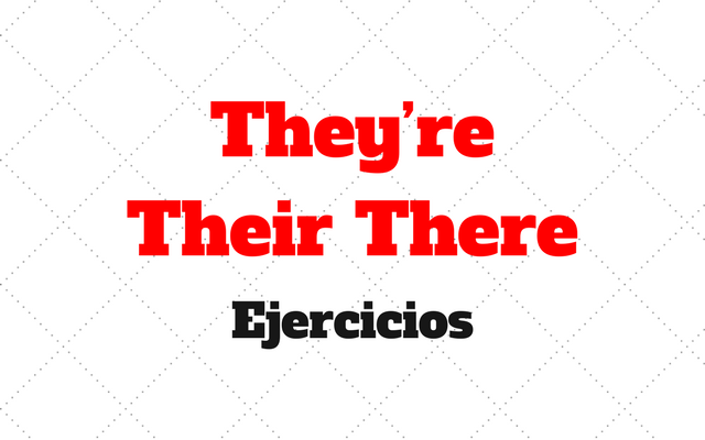 ejercicios They are Their There