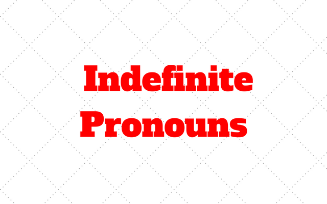 Indefinite Pronouns ingles
