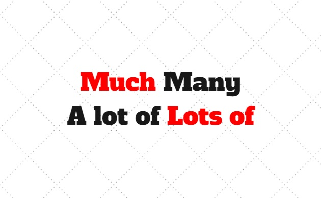 Much many a lot of lots of