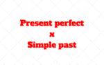 Presente perfecto y Pasado simple: Diferencias y Ejemplos