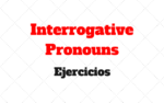 Interrogative Pronouns Ejercicios what, which, whose, who y whom