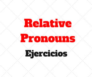 Relative Pronouns Ejercicios who, whom, which, that y whose