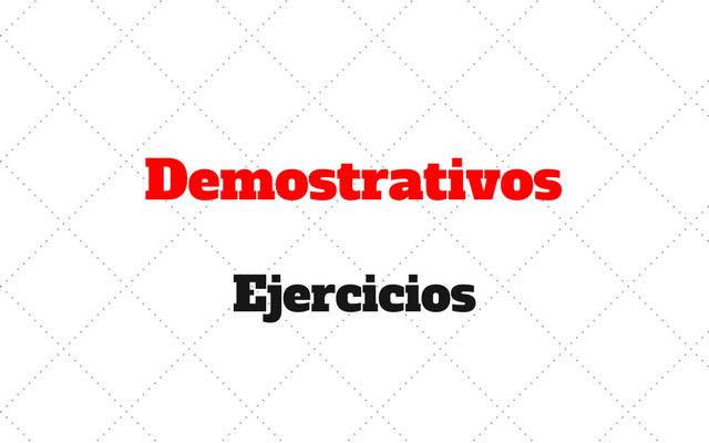 ejercicios demostrativos