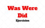 Was Were y Did Ejercicios con respuestas