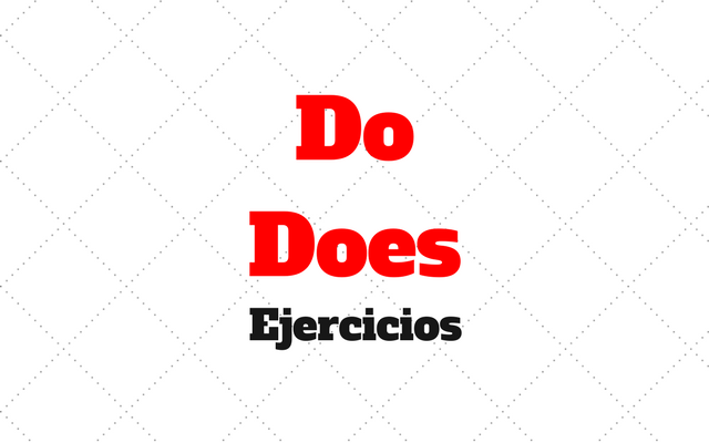 ejercicios do y does