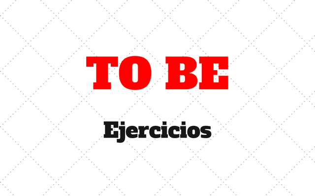 ejercicios to be