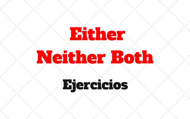 practica Either Neither Both