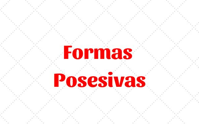 Formas Posesivas