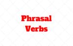Phrasal Verbs ¿Qué es y como se usan en Inglés?