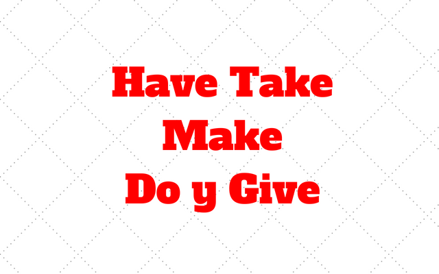 Have Take Make Do Give