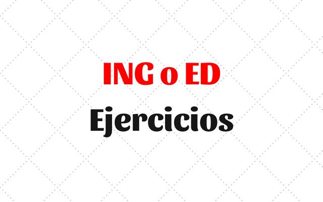 ejercicios ING o ED