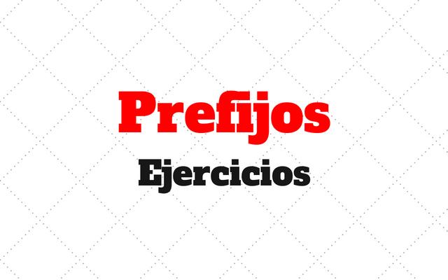 ejercicios Prefijos