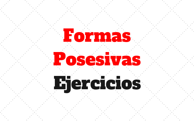 Formas Posesivas ingles ejercicios