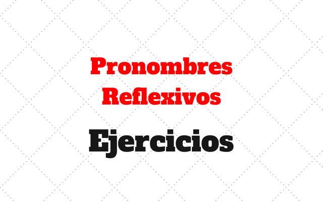 ejercicios Pronombres Reflexivos