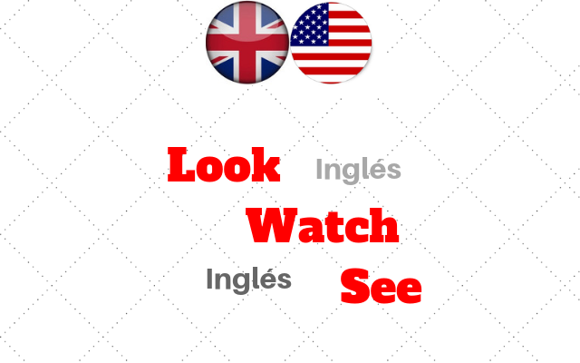 ingles diferencia see watch look